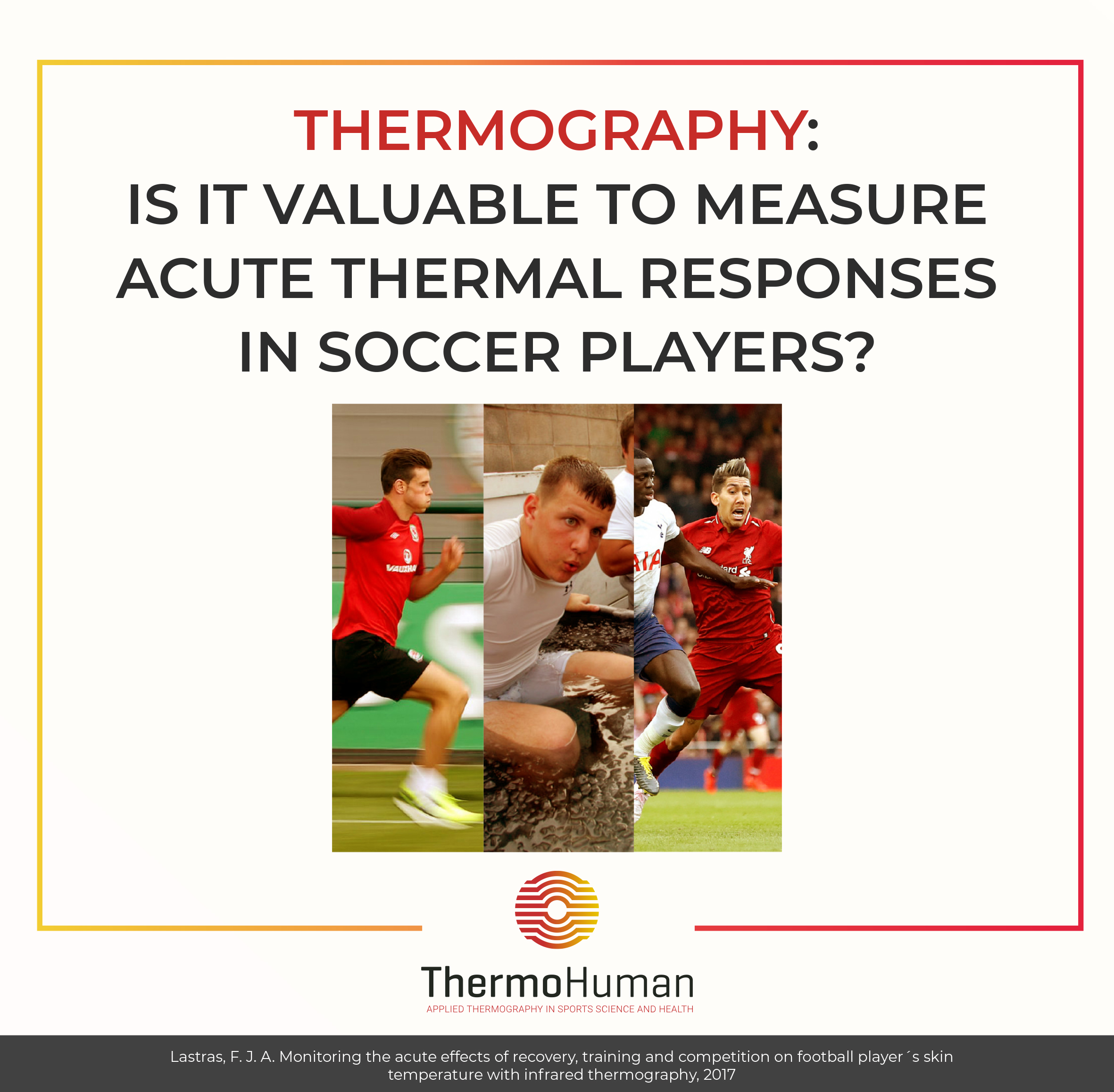 Thermography:  Is it valuable to measure acute thermal responses in Soccer players?